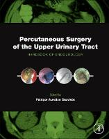 - Percutaneous Surgery of the Upper Urinary Tract: Handbook of Endourology - 9780128024041 - V9780128024041