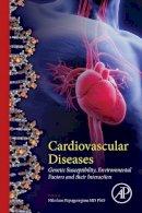 Papageorgiou, Nikolaos - Cardiovascular Diseases: Genetic Susceptibility, Environmental Factors and their Interaction - 9780128033128 - V9780128033128