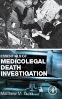 Lunn, Matthew M. - Essentials of Medicolegal Death Investigation - 9780128036419 - V9780128036419