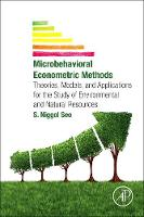 Seo, S. Niggol - Microbehavioral Econometric Methods: Theories, Models, and Applications for the Study of Environmental and Natural Resources - 9780128041369 - V9780128041369