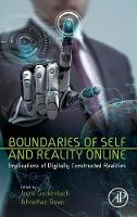 - Boundaries of Self and Reality Online: Implications of Digitally Constructed Realities - 9780128041574 - V9780128041574