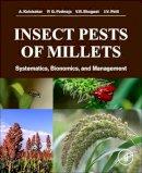 Kalaisekar, A., Padmaja, P. G., Bhagwat, V. R., Patil, J.V. - Insect Pests of Millets: Systematics, Bionomics, and Management - 9780128042434 - V9780128042434