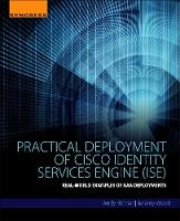 Richter, Andy, Wood, Jeremy - Practical Deployment of Cisco Identity Services Engine (ISE): Real-World Examples of AAA Deployments - 9780128044575 - V9780128044575