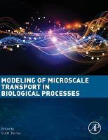 - Modeling of Microscale Transport in Biological Processes - 9780128045954 - V9780128045954