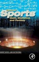 Kissell, Robert, Poserina, James - Optimal Sports Math, Statistics, and Fantasy - 9780128051634 - V9780128051634