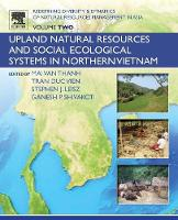 - Redefining Diversity and Dynamics of Natural Resources Management in Asia, Volume 2: Upland Natural Resources and Social Ecological Systems in Northern Vietnam - 9780128054536 - V9780128054536