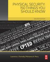 Fennelly, Lawrence, Perry, Marianna - Physical Security: 150 Things You Should Know, Second Edition - 9780128094877 - V9780128094877