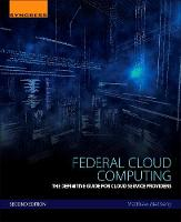 Metheny, Matthew - Federal Cloud Computing, Second Edition: The Definitive Guide for Cloud Service Providers - 9780128097106 - V9780128097106