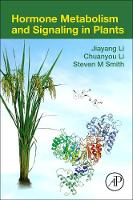 Li, Jiayang, Li, Chuanyou, Smith, Steven M - Hormone Metabolism and Signaling in Plants - 9780128115626 - V9780128115626