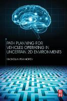 Pshikhopov, Viacheslav - Path Planning for Vehicles Operating in Uncertain 2D environments - 9780128123058 - V9780128123058
