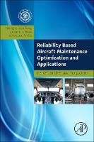 Ren, He, Chen, Xi, Chen, Yong - Reliability Based Aircraft Maintenance Optimization and Applications (Aerospace Engineering) - 9780128126684 - V9780128126684