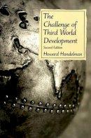 Howard Handelman - The Challenge of Third World Development - 9780130837578 - KEX0208091