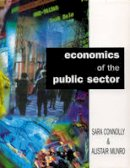Connolly, Sara; Munro, Alistair - Economics of the Public Sector - 9780130966414 - V9780130966414