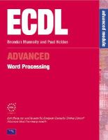 Holden, Paul - Ecdl Advanced Word Processing: For Microsoft Office 2000 - 9780130989840 - V9780130989840