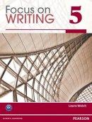 Walsh, Laura - Focus on Writing 5 SB - 9780132313551 - V9780132313551