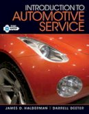 Halderman, James D., Deeter, Darrell - Introduction to Automotive Service - 9780132540087 - V9780132540087