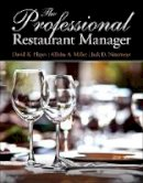 Hayes, David K.; Miller, Allisha A.; Ninemeier, Jack D. - The Professional Restaurant Manager: Volume 1 (Myculinarylab) - 9780132739924 - V9780132739924