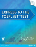Gilbert, Tammy LeRoi, Zemach, Dorothy - Express to the TOEFL iBT® Test with CD-ROM - 9780132861625 - V9780132861625