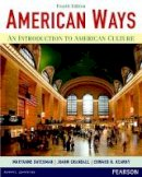 Datesman, Maryanne, Crandall, JoAnn, Kearny, Edward N. - American Ways: An Introduction to American Culture (4th Edition) - 9780133047028 - V9780133047028