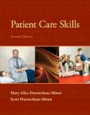 Minor, Scott Duesterhaus; Minor, Mary Alice Duesterhaus - Patient Care Skills - 9780133055870 - V9780133055870