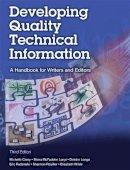 Carey, Michelle, Lanyi, Moira McFadden, Longo, Deirdre, Radzinski, Eric, Rouiller, Shannon, Wilde, Elizabeth - Developing Quality Technical Information: A Handbook for Writers and Editors (3rd Edition) (IBM Press) - 9780133118971 - V9780133118971
