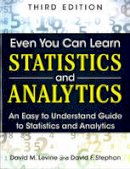 Levine, David M., Stephan, David F. - Even You Can Learn Statistics and Analytics: An Easy to Understand Guide to Statistics and Analytics (3rd Edition) - 9780133382662 - V9780133382662