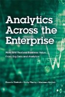 Dietrich, Brenda L., Plachy, Emily C., Norton, Maureen F. - Analytics Across the Enterprise: How IBM Realizes Business Value from Big Data and Analytics (IBM Press) - 9780133833034 - V9780133833034