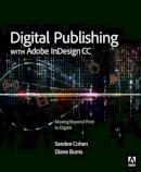 Burns, Diane, Cohen, Sandee - Digital Publishing with Adobe InDesign CC: Moving Beyond Print to Digital - 9780133930160 - V9780133930160