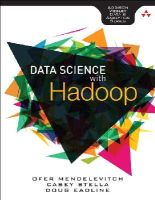 Mendelevitch, Ofer, Stella, Casey, Eadline, Douglas - Practical Data Science with Hadoop and Spark: Designing and Building Effective Analytics at Scale (Addison-Wesley Data & Analytics) - 9780134024141 - V9780134024141