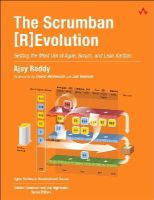 Reddy, Ajay - The Scrumban [R]Evolution: Getting the Most Out of Agile, Scrum, and Lean Kanban (Agile Software Development Series) - 9780134086217 - V9780134086217