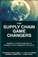 Stank, Theodore (Ted) H., Dittmann, J. Paul, Burnette, Michael, Autry, Chad W. - The Supply Chain Game Changers: Applications and Best Practices that  are Shaping the Future of Supply Chain Management (FT Press Operations Management) - 9780134093789 - V9780134093789