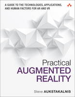 Aukstakalnis, Steve - Practical Augmented Reality: A Guide to the Technologies, Applications, and Human Factors for AR and VR (Usability) - 9780134094236 - V9780134094236