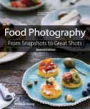 Young, Nicole S. - Food Photography: From Snapshots to Great Shots (2nd Edition) - 9780134097138 - V9780134097138