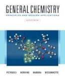 Petrucci, Ralph H., Herring, F. Geoffrey, Madura, Jeffry D., Bissonnette, Carey - General Chemistry: Principles and Modern Applications Plus MasteringChemistry with Pearson eText -- Access Card Package (11th Edition) - 9780134097329 - V9780134097329