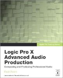 Dvorin, David - Apple Pro Training Series: Logic Pro X Advanced Audio Production: Composing and Producing Professional Audio - 9780134135816 - V9780134135816