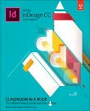 Anton, Kelly Kordes, Cruise, John - Adobe InDesign CC Classroom in a Book (2015 release) - 9780134310008 - V9780134310008