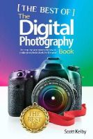 Kelby, Scott - The Best of The Digital Photography Book Series: The step-by-step secrets for how to make your photos look like the pros'! - 9780134385129 - V9780134385129