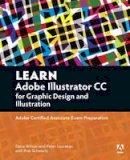 Wilson, Dena; Lourekas, Peter; Schwartz, Rob - Learn Graphic Design and Illustration Using Adobe Illustrator CC - 9780134397788 - V9780134397788