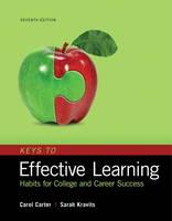 Carter, Carol, Kravits, Sarah - Keys to Effective Learning: Habits for College and Career Success - 9780134405513 - V9780134405513