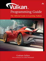 Sellers, Graham, Kessenich, John - Vulkan Programming Guide: The Official Guide to Learning Vulkan (OpenGL) - 9780134464541 - V9780134464541