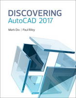 Dix, Mark, Riley, Paul - Discovering AutoCAD 2017 - 9780134506876 - V9780134506876