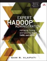 Alapati, Sam R. - Expert Hadoop Administration: Managing, Tuning, and Securing Spark, YARN, and HDFS (Addison-Wesley Data & Analytics Series) - 9780134597195 - V9780134597195