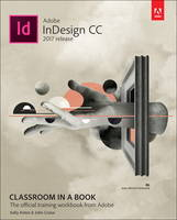 Anton, Kelly Kordes, Cruise, John - Adobe InDesign CC Classroom in a Book (2017 release) - 9780134664095 - V9780134664095