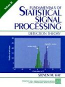 Kay, Steven M. - Fundamentals of Statistical Signal Processing - 9780135041352 - V9780135041352