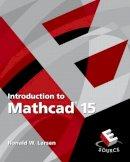 Larsen, Ronald W. - Introduction to Mathcad 15 - 9780136025139 - V9780136025139