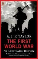 Taylor, A J P - The First World War: An Illustrated History. by A.J.P. Taylor (Penguin Books) - 9780140024814 - KCG0003422