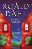 Dahl, Roald - Switch Bitch: The