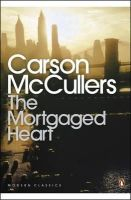 Mccullers, Carson - The Mortgaged Heart - 9780140081954 - V9780140081954