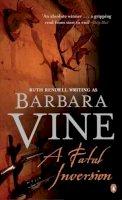 Vine, Barbara - A Fatal Inversion - 9780140086379 - KSG0020876