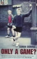 Dunphy, Eamon - Only a Game?: Diary of a Professional Footballer - 9780140102901 - KKD0009323
